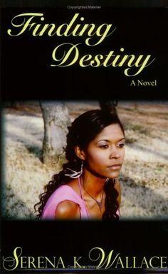 Finding Destiny by Serena K. Wallace, http://www.amazon.com/dp/0977712001/ref=cm_sw_r_pi_dp_bXCGqb0NJWDPX