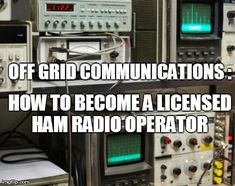 Survival Communications – How to Become A Licensed HAM Radio Operator