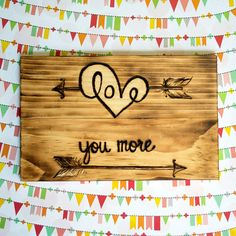Love You More with Arrows Wood burning sign by JoclynEmerson