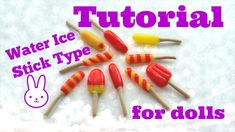 Tutorial : how to make miniature water ice creams for dolls