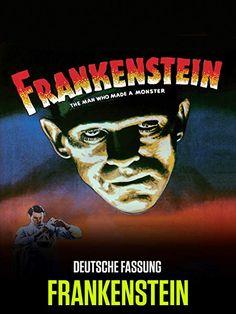Das Verhängnis des Doktor Frankenstein: Der vor über 200 Jahren erschienene Roman wurde zum Vorreiter der Science-Fiction-Literatur – Li | te | ra || tour*s Mary Shelley, Robert Louis Stevenson, Frankenstein, Science Fiction, Prime Video, The Man, Movie Posters, Movies, Horror Movies