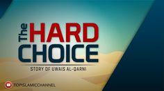 The Hard Choice ~ Story of Uwais Al Qarni    Animation