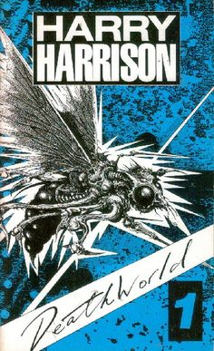 Publication: Deathworld 1  Authors: Harry Harrison Year: 1991-06-00 ISBN: 0-7221-4485-7 [978-0-7221-4485-5] Publisher: Orbit  Cover: Ian Miller