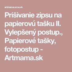 Prišivanie zipsu na papierovú tašku II. Vylepšený postup., Papierové tašky, fotopostup - Artmama.sk