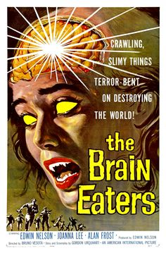 The Brain Eaters (1958) (dir. Bruno VeSota).  The film which ripped off Robert Heinlein's The Puppet Masters.