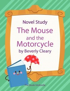 The Mouse and the Motorcycle by Beverly Cleary Novel Study