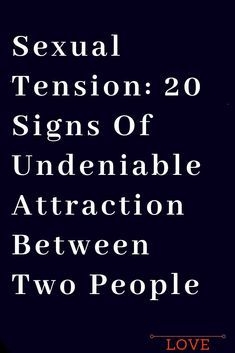 20 Signs Of Undeniable Attraction Between Two People – The Thought Catalogs Body Language Attraction Signs, Attraction Facts, Flirty Quotes For Him, Meant To Be Quotes, Tension Quotes, Desire Quotes, Loyalty Quotes, Attracted To Someone, Relationship Advice