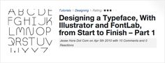 How to Design a Typeface, With Illustrator and FontLab 3 part series.      http://vector.tutsplus.com/tutorials/designing/designing-a-typeface-with-ai-fontlab-from-start-to-finish-part-1/   http://vector.tutsplus.com/tutorials/designing/designing-a-typeface-with-illustrator-and-fontlab-from-start-to-finish-part-2/   http://vector.tutsplus.com/tutorials/designing/designing-a-typeface-with-illustrator-and-fontlab-from-start-to-finish-part-3/
