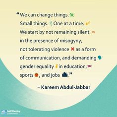 Kudos to basketball great Kareem Abdul-Jabbar for speaking up about the importance of stamping out misogyny in sports. Read more in Kareem's own words via TIME. #quote #inspiration #YesAllWomen #basketball