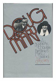 Doug & Mary: A biography of Douglas Fairbanks & Mary Pickford by Gary Carey, http://www.amazon.com