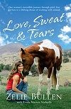 Love, Sweat and Tears: One woman's incredible journey through grief, fear and loss to a lifelong dream of working with animals by Freda Marnie Nicholls, Zelie Bullen (Paperback, for sale online Stunt Woman, Books To Read, My Books, Horse Story, Overcoming Adversity, Horse Books, Work With Animals, Get A Life, What To Read