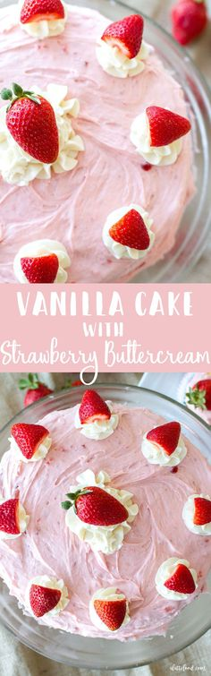 Vanilla Cake with Strawberry Buttercream: This fluffy vanilla cake is light, airy, and topped with the most amazing, fresh strawberry buttercream! They make perfect cupcakes too!