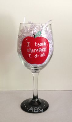 'I teach therefore I drink'  wineglass