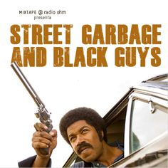 Mixtape 1x06 - STREET GARBAGE & BLACK GUYS (blaxploitation) | Webcast | www.RadioOhm.it/mixtape