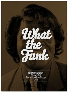 "Sometimes you have to just ask ""What The Funk"""