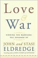 """Love & War"" by John & Stasi Eldredge"