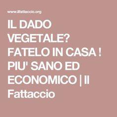 IL DADO VEGETALE? FATELO IN CASA ! PIU' SANO ED ECONOMICO | Il Fattaccio Falafel, Antipasto, Biscotti, Smoothie, Cooking, Healthy, Food, Canning, Recipies