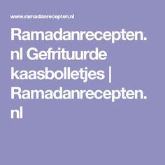 Ramadanrecepten.nl Gefrituurde kaasbolletjes   Ramadanrecepten.nl