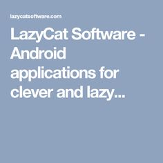 LazyCat Software - Android applications for clever and lazy...