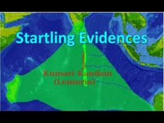 Kumari Kandam part II Startling Evidences