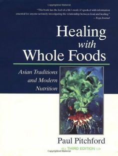 Healing with Whole Foods: Asian Traditions and Modern Nutrition by Paul Pitchford, http://www.amazon.com/dp/1556434715/ref=cm_sw_r_pi_dp_omaGqb1P100H9