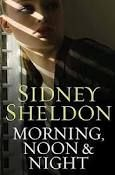 Buy Morning Noon & Night by Sidney Sheldon and Read this Book on Kobo's Free Apps. Discover Kobo's Vast Collection of Ebooks and Audiobooks Today - Over 4 Million Titles! Sidney Sheldon Books, I Love Books, My Books, Morning Noon And Night, Night Book, Inspirational Books, Book Authors, Book Lists, Libros
