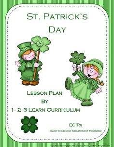 New St. Patrick's lesson plan for infants, toddlers and preschool with ECIPs (Early Childhood Indicators of Progress), has been added to 1 - 2 -3 Learn Curriculum. Under the St. Patrick's Day link.
