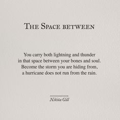 You were meant to be the wildness of the wind... the sigh of every storm... racing sky and sea... freedom's soul... xo