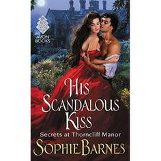 #Book Review of #HisScandalousKiss from #ReadersFavorite - https://readersfavorite.com/book-review/his-scandalous-kiss  Reviewed by Kerliza Foon for Readers' Favorite  His Scandalous Kiss is book 3 in the Secrets at Thorncliff Manor series. While each book can be read as a stand alone, Sophie Barnes interweaves clues from previous books as well as characters in her tale. Meet Mr. Richard Heartly, the second son in the family who has been to war. Richard suffered a devastat...