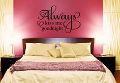 Always Kiss Me Goodnight Wall Decal  Love by DavisVinylDesigns