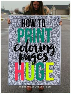 how to print coloring pages HUGE--and CHEAP! Makes a super fun gift or put them out at any party as a table cover for the quests to color! Would make a fun photo backdrop or a cute piece of art! a girl and a glue gun
