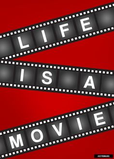 Life is a movie