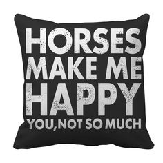 Limited Edition - Puppies Make Me Happy You, Not So Much Pillow Case My Horse, Horse Girl, Horse Love, Horse Riding, Horse Camp, Funny Horses, Horse Quotes, Fishing Gifts, Fishing Humor