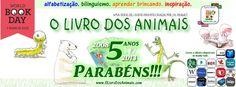 """Parabéns aos animais da série de livros infantis """"O Livro dos Animais"""" de J.N. PAQUET - Autor Infantil! 5 ANOS!!!! É também com grande alegria que anunciamos que TODOS os 7 episódios da série """"O Livro dos Animais"""" estão, a partir de hoje, sendo vendidos também em inglês-espanhol, inglês-português e inglês-francês!    Aproveitamos a onda da novidade para lançar um design novo da capa e contracapa dos livros, bem como das ilustrações, com melhor e maior resolução e qualidade."""