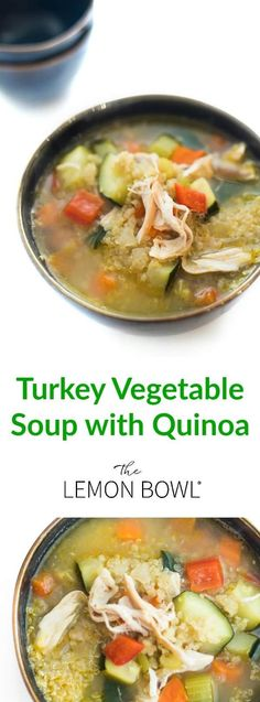 Turkey Vegetable Soup With Quinoa - The Lemon Bowl , You can find Lemon and more on our website.Turkey Vegetable Soup With Quinoa - The Lemon Bowl , Turkey Recipes, Soup Recipes, Lunch Recipes, Dinner Recipes, Detox Recipes, Drink Recipes, Chicken Recipes, Turkey Vegetable Soup, Leftover Turkey Soup