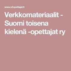 Verkkomateriaalit - Suomi toisena kielenä -opettajat ry Special Needs Teaching, Teacher Inspiration, Creative Teaching, Special Education, Language, School, Random, Languages, Casual