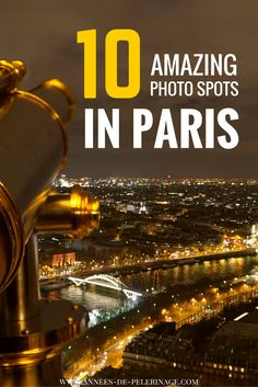 The 10 best photo spots in Paris. Where to be and which photo locations are the best. Click for more.