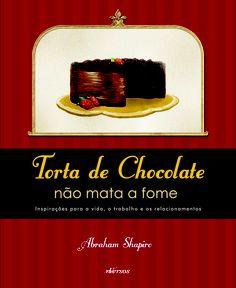 """Capa do livro """"Torta de Chocolate Não Mata a Fome"""""""