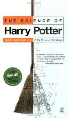 If the Harry Potter world was real, how would broomsticks fly?  How would thestrals come about?  Read this book to find out...
