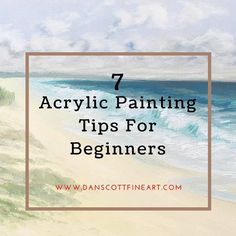 My Top 7 Acrylic Painting Tips For Beginners                                                                                                                                                                                 More