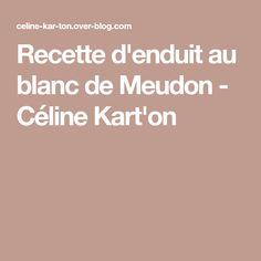 Recette d'enduit au blanc de Meudon - Céline Kart'on