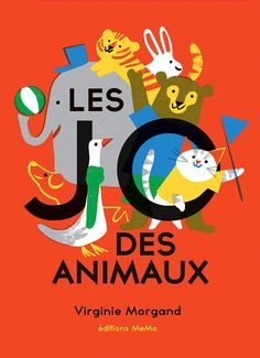 So happy to show you the cover of my new children book :Les Jo des animaux / Virginie Morgand- MeMo éditions