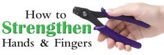 How to Strengthen Hands and Fingers