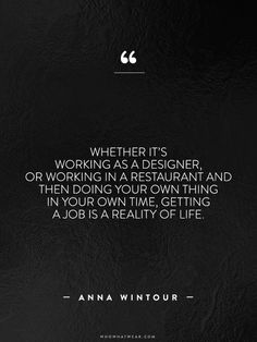 Career infographic & Advice A Complete Roundup of Anna Wintour's Best Career Advice Ever via Who What Wear. Image Description A Complete Roundup of Anna Job Quotes, Wife Quotes, Best Quotes, Friend Quotes, Anna Wintour Quotes, Stylist Quotes, Amazing Inspirational Quotes, Verbatim, Best Friendship Quotes