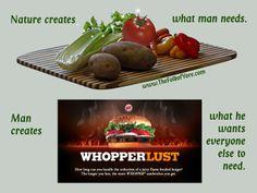 Nature creates whatman needs.Man creates what he wants everyone else to need. www.TheFolkofYore.com