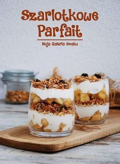 Szarlotkowe parfait Parfait, Healthy Desserts, Dessert Recipes, Slow Food, Sweet Cakes, My Favorite Food, Sweet Recipes, Granola, Food Porn