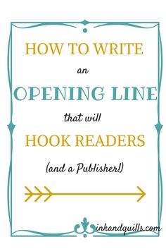 The #openingline of your #story is the most important you will write. It will determine whether the reader (or publisher) decides to keep reading or toss your book aside. http://inkandquills.com/2015/01/08/how-to-write-an-opening-line-that-will-hook-readers-and-a-publisher/