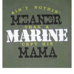 Nothing Meaner Green T-Shirt | Marine Mom | Family Member | Sgt Grit - Marine Corps Store