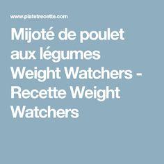 Mijoté de poulet aux légumes Weight Watchers - Recette Weight Watchers