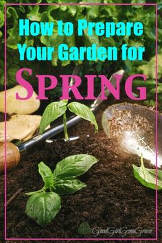 How to Prepare Your Garden for Spring http://GoodGirlGoneGreen.com